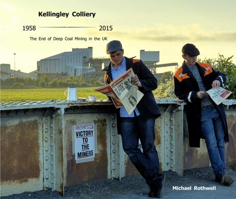 Kellingley Colliery End of Deep Coal Mining in the UK by
