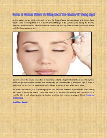 Botox & dermal fillers to bring back the charm of young age