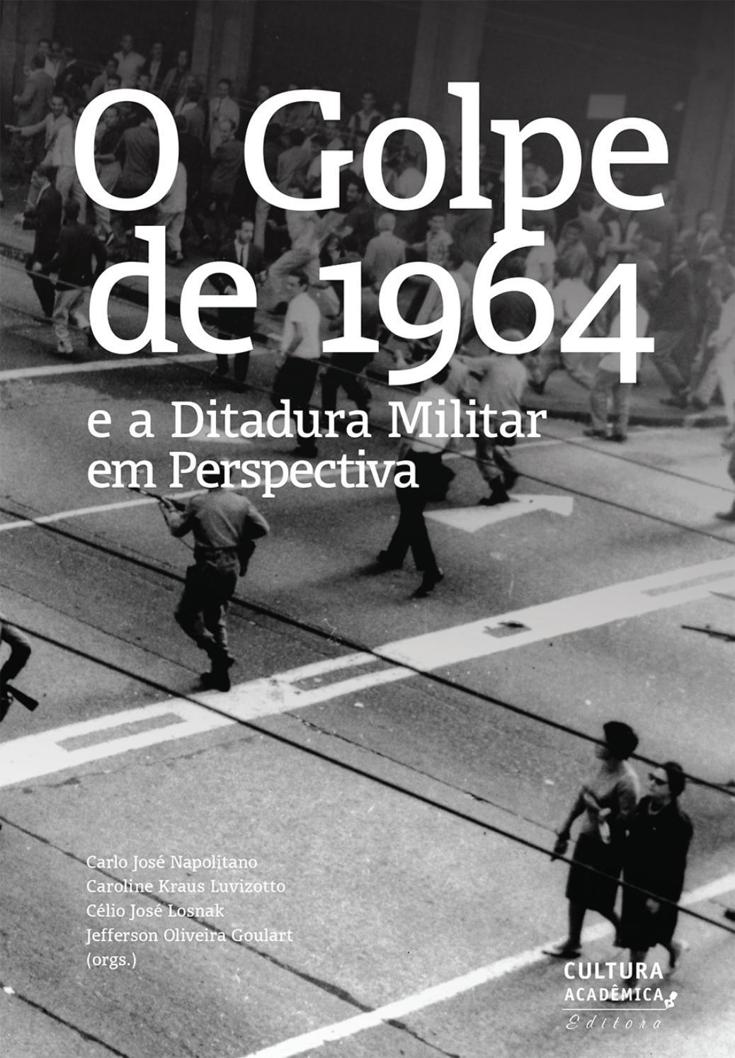 Golpe De 64 E Ditadura Militar By Júlio César Pedrosa Issuu