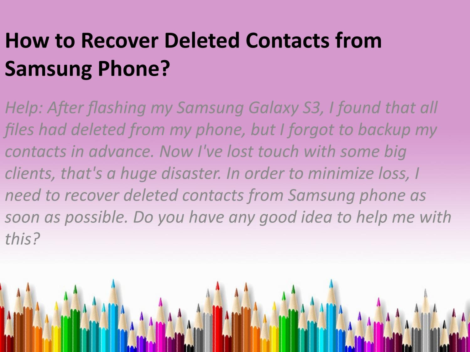 How to recover deleted contacts from samsung phone by