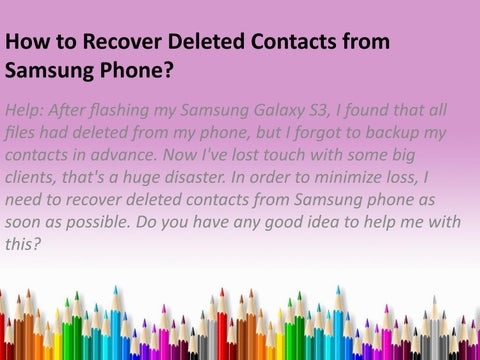 How to recover deleted contacts from samsung phone by davidBrown - issuu