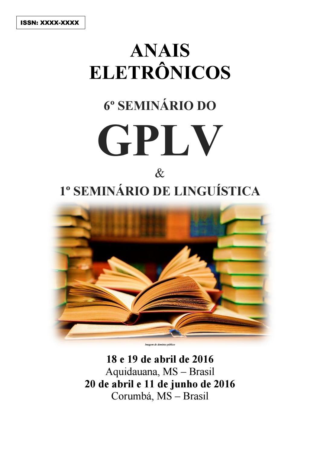 16121d41d9489 Anais 6o seminário gplv e 1º seminário de linguística 22a versão rr by GPLV  Grupo de Pesquisa Literatura e Vida - issuu