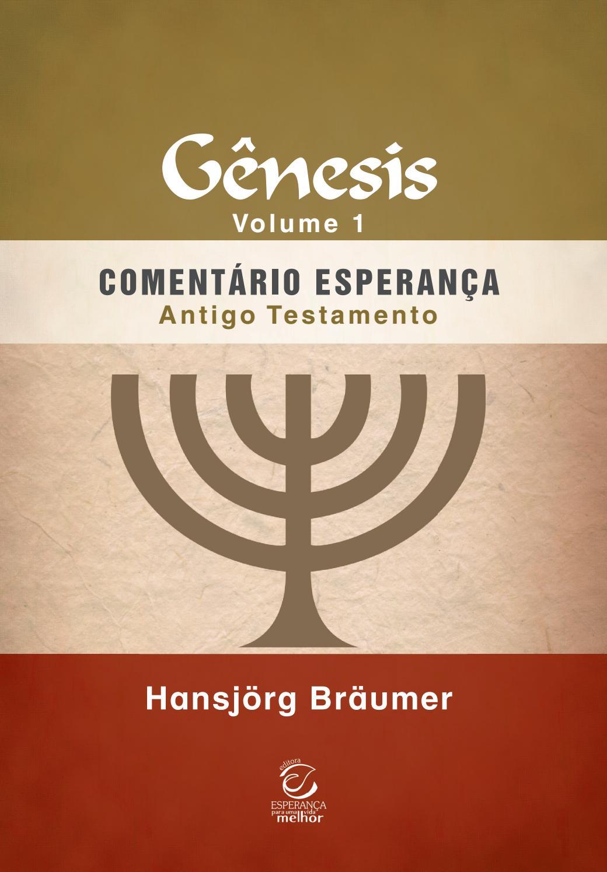 Comentário Esperança Antigo Testamento - Gênesis, Volume 1