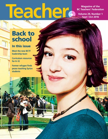 Teacher Magazine Sept/Oct 2016 by BC Teachers' Federation - issuu