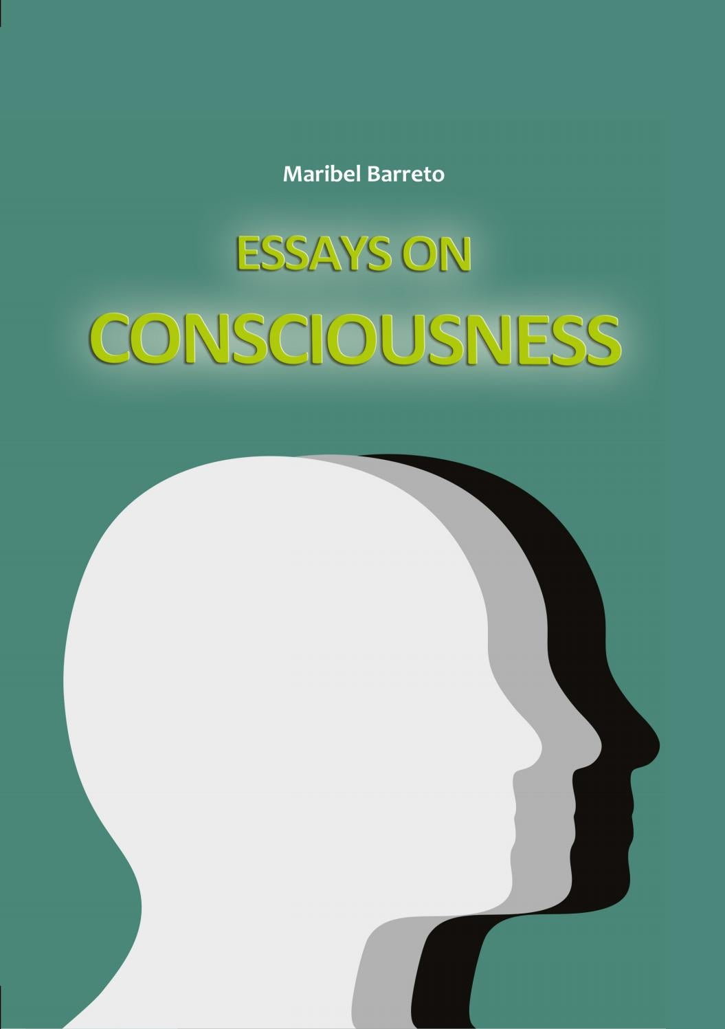 essays on consciousness maribel barreto besides god our conscience is our greatest witness jair teacutercio