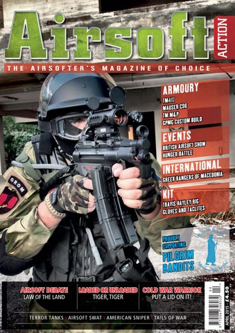 Issue 47 - April 2015 by Airsoft Action Magazine - issuu