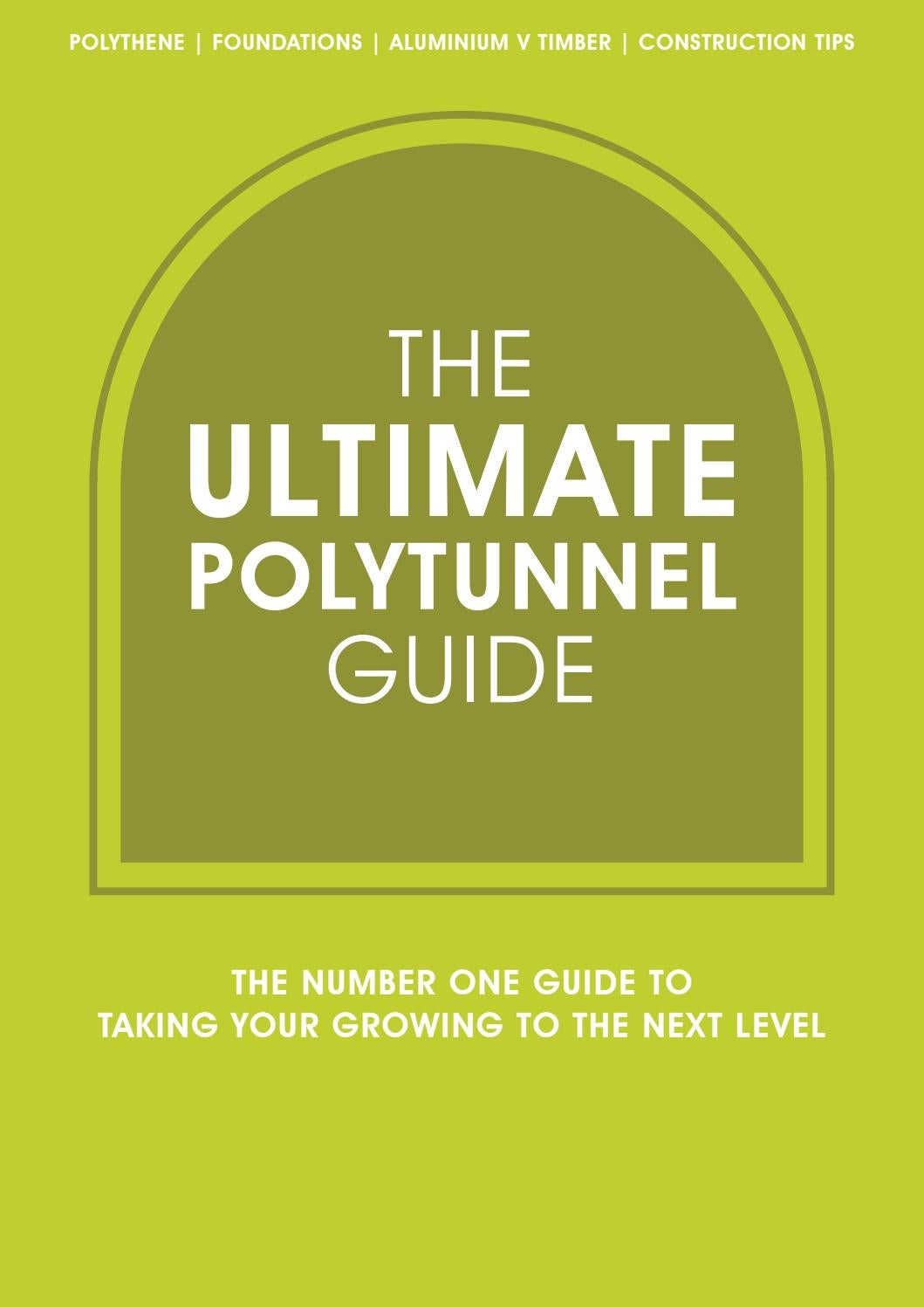 Ultimate Polytunnel Guide By Northern Polytunnels Issuu