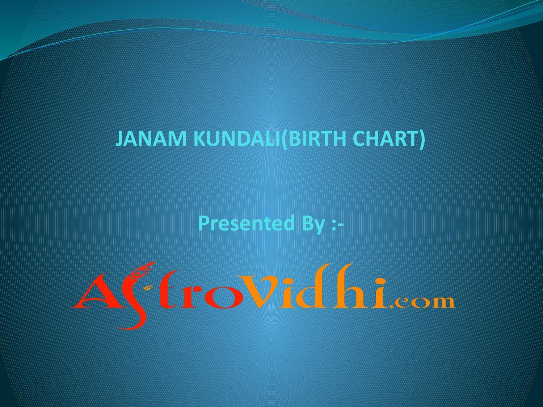 Janam Kundalibirth Chart By Astrovidhi Issuu