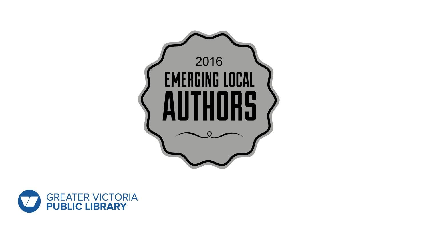 Emerging Local Authors Collection 2016 by Greater Victoria Public Library -  issuu