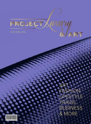 fe3f91e42e9 Project Luxury   Art - Autumn 2016 by Project Luxury   Art - issuu