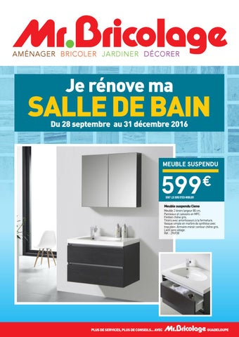 mr bricolage guadeloupe je r nove ma salle de bain du 28 septembre au 31 d cembre 2016 by. Black Bedroom Furniture Sets. Home Design Ideas