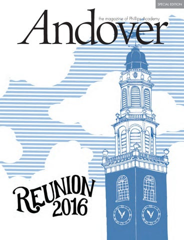 d03141a62f0 Andover magazine — Reunion 2016 Special Edition by Phillips Academy ...