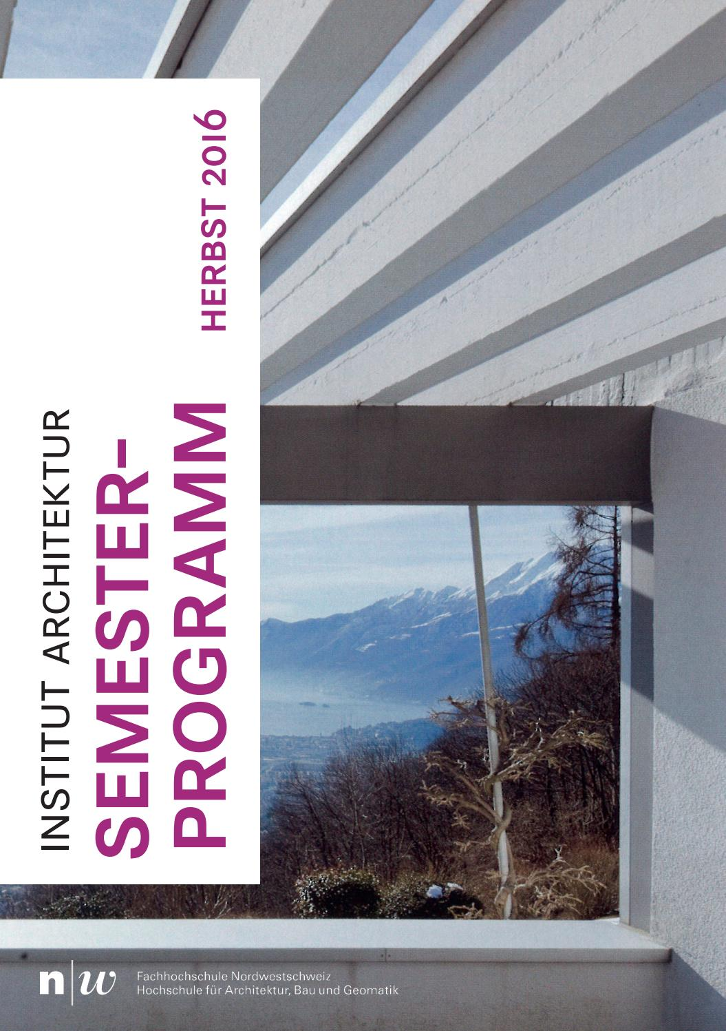 Fhnw iarch semesterprogramm hs16 by master architektur issuu for Master architektur