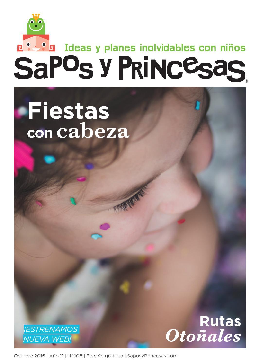 108 Sapos y Princesas Octubre 2016 by SAPOS Y PRINCESAS - issuu
