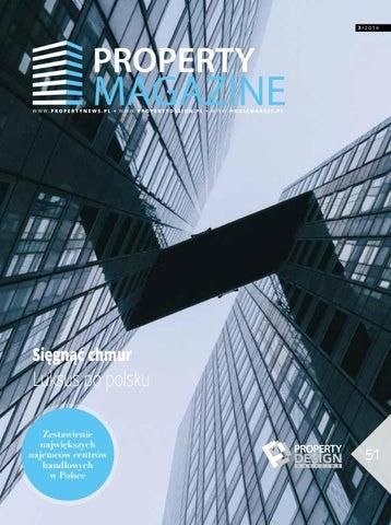 4a38059514d33 Property magazine 03 2016 by Grupa PTWP - issuu