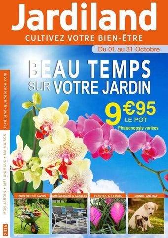Jardiland Guadeloupe : BEAU TEMPS SUR VOTRE JARDIN (du 01 au 30 ...