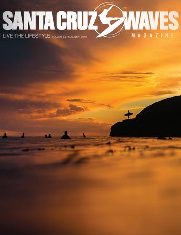 086509cbf4a5 Santa Cruz Waves Aug Sept 2016 Issue 3.2 by Santa Cruz Waves - issuu