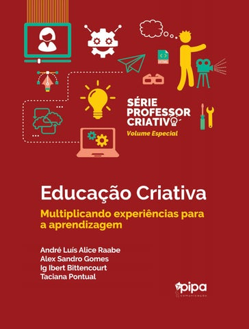 Educacao criativa multiplicando experincias de aprendizagem by page 1 fandeluxe Image collections