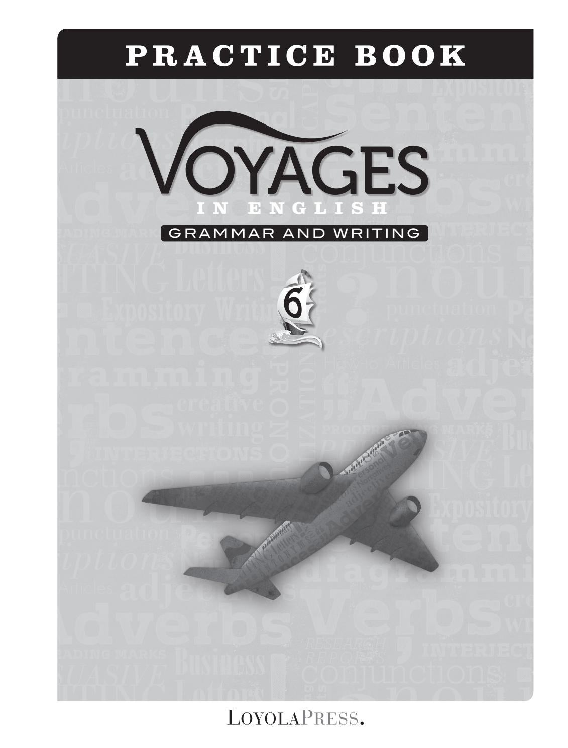 Voyages in English 2018, Practice Book, Grade 6 by Loyola Press - issuu