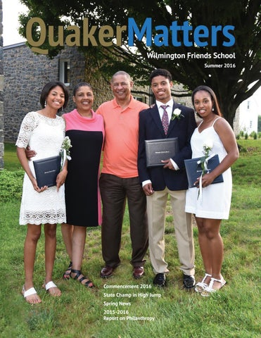 c16464675d Quaker Matters Summer 2016 by Wilmington Friends School - issuu