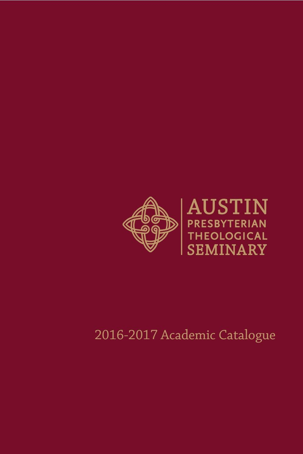 Austin Presbyterian Theological Seminary 2016-17 Catalogue by Austin ...