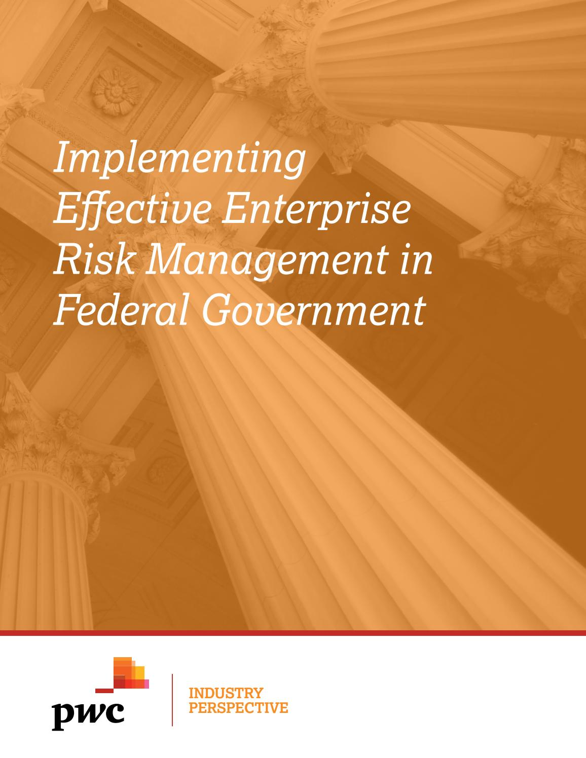 Coso 2016 enterprise risk management aligning risk with strategy - Implementing Effective Enterprise Risk Management In Federal Government By Govloop Issuu