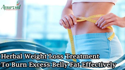 Herbal Weight Loss Treatment To Burn Excess Belly Fat Effectively By