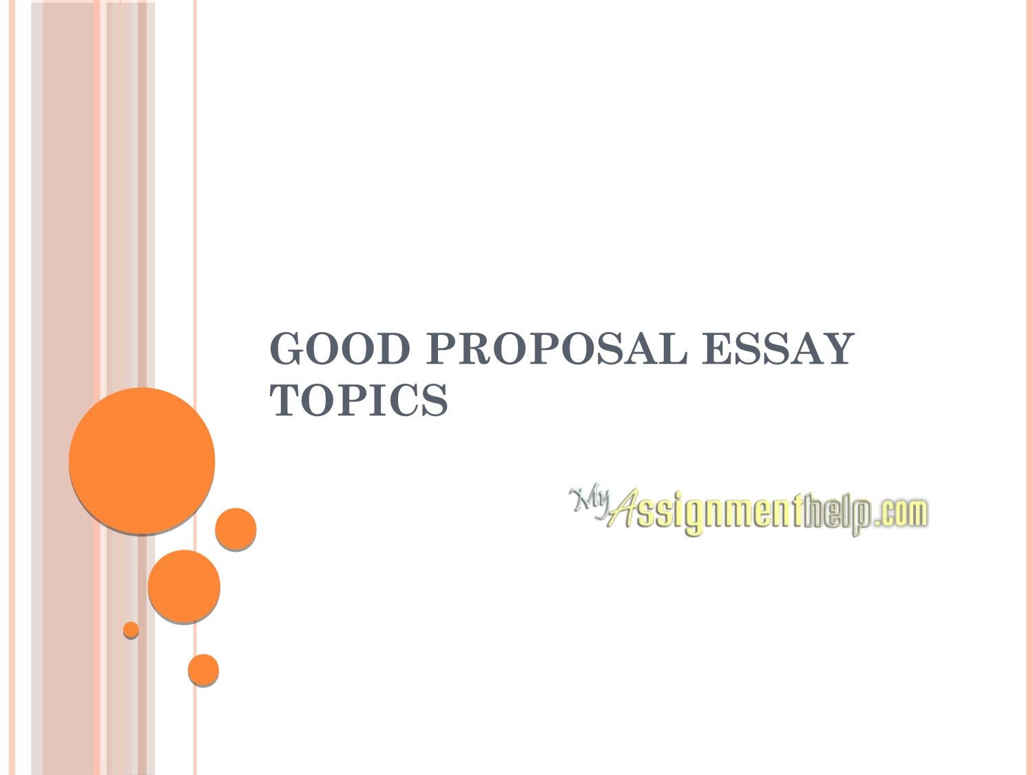 Good Proposal Essay Topics By Myassignmenthelpcom  Issuu