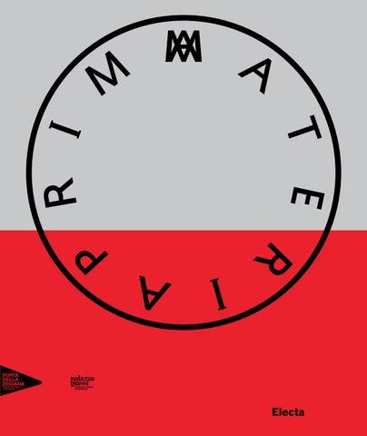 Exhibition catalogue - Prima Materia by palazzograssi - issuu