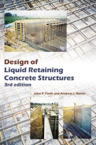 Design of liquid retaining concrete structures, j p forth, 2014 186p