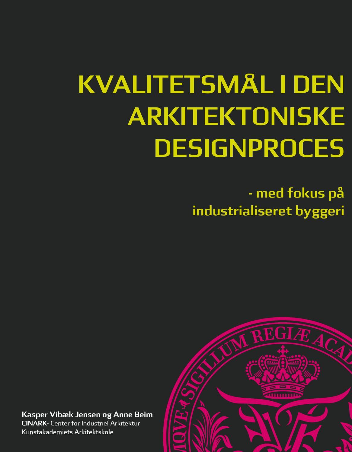 6f602c88dee KVALITETSMÅL I DEN ARKITEKTONISKE DESIGNPROCES - med fokus på  industrialiseret byggeri by CINARK - Centre for industrialised architecture  - issuu