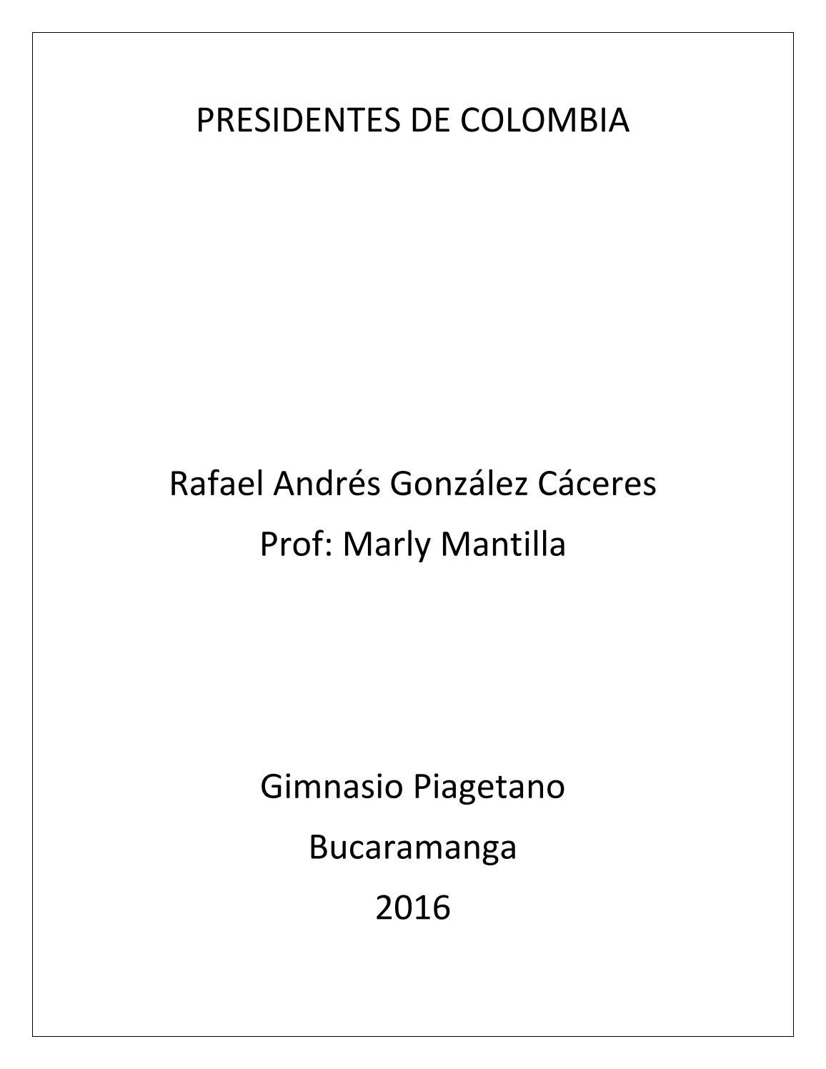 Presidentes de colombia by Rafael Gonzalez - issuu