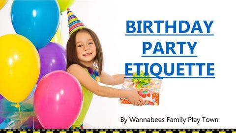 Childrens Birthday Parties Etiquette By Wannabeescomau Issuu - Children's birthday etiquette