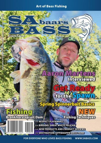 0c9408a385 South Africa  R39.00 (VAT included) Other Countries  R34.21 (Tax excluded).  Art of Bass Fishing. AUGUST 2016. ISSUE 184. Aaron Martens Interviewed