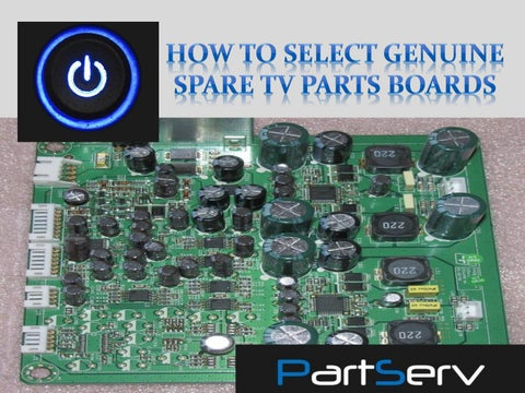 How to select genuine spare tv parts boards by Part Serv - issuu