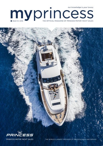 My Princess Issue 10 2015 By Princess Motor Yacht Sales Issuu