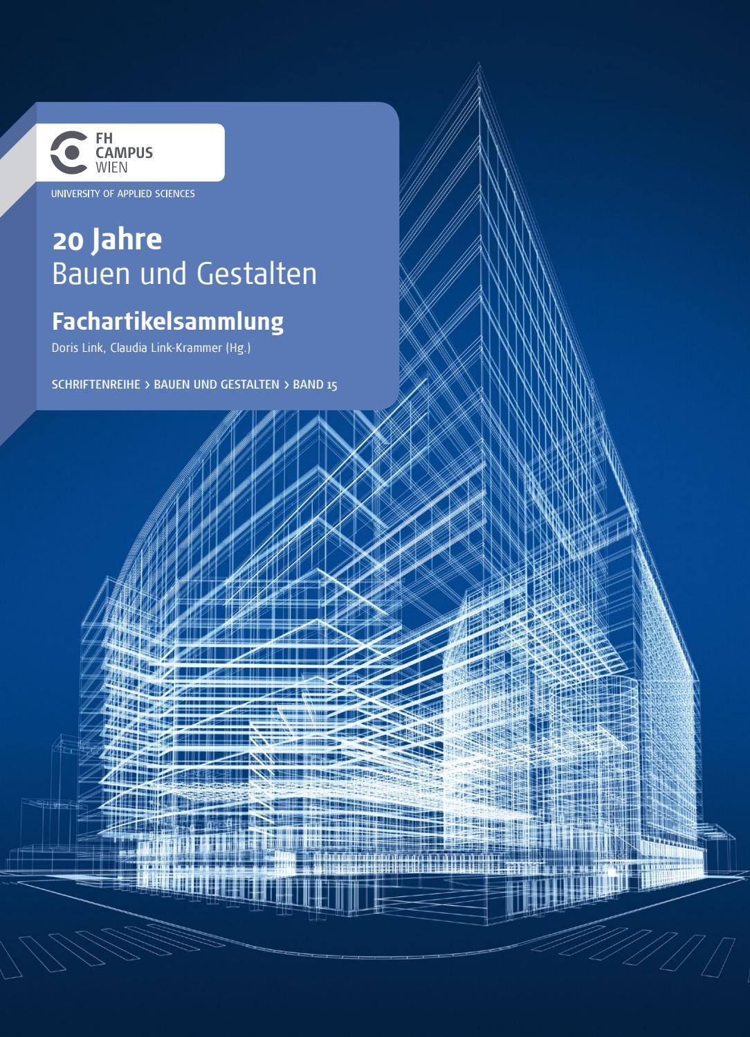 f4a6223cc9e725 Fachartikelsammlung 20 Jahre Bauen und Gestalten by FH Campus Wien - issuu