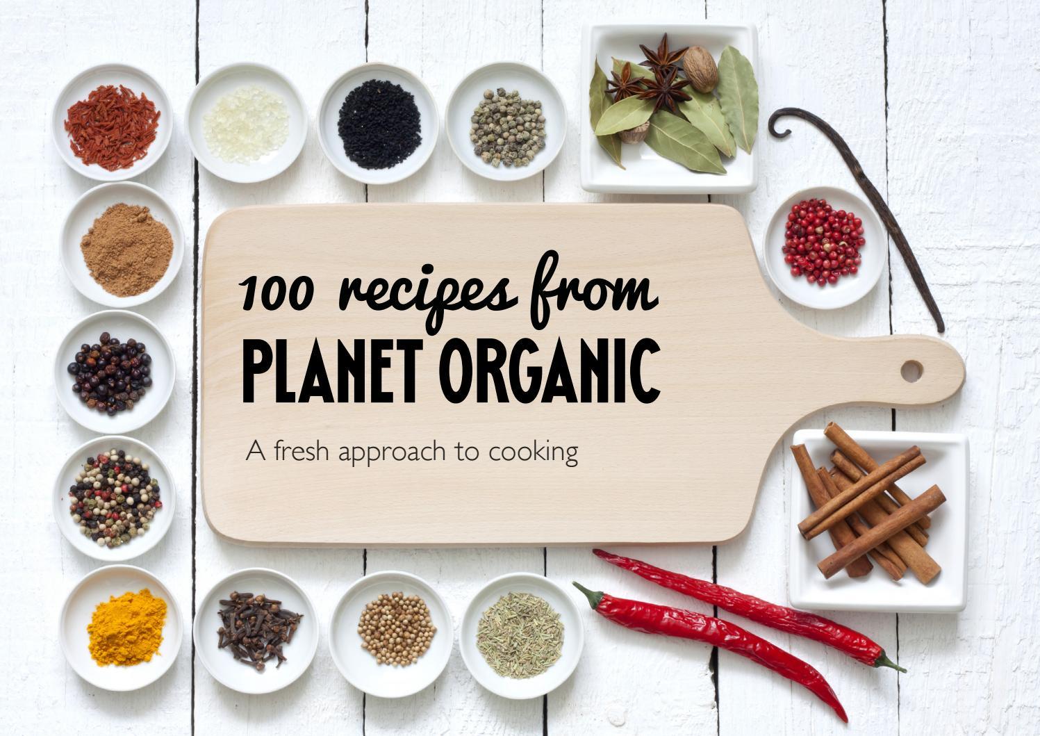 Planet Organic Recipe Book by Venture Stream - issuu