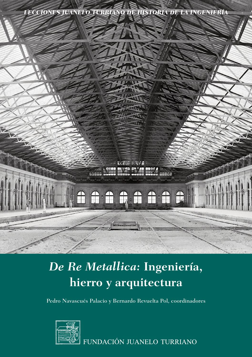 De Re Metallica: Ingeniería, hierro y arquitectura by