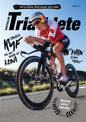Australian Triathlete Magazine - 2016 Kona Souvenir Edition by ... 81252d4bf9c