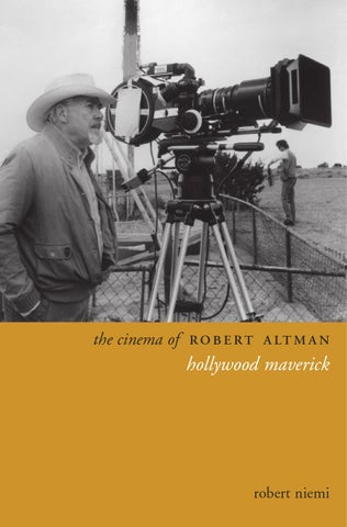 Robert Altman Hollywood Maverick By Saralmehmetali Issuu