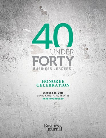 40 Under Forty - 2016 - Grand Rapids Business Journal by