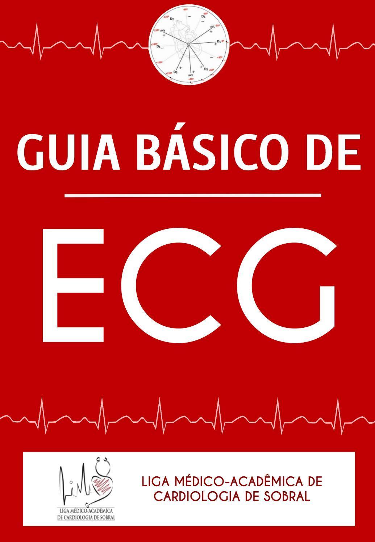 GUIA BÁSICO DE ECG 2016 - LIMACS by LIGA MÉDICO ACADÊMICA