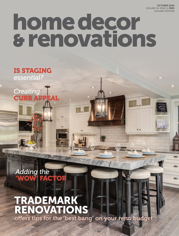 calgary home decor u0026 renovations oct 2016 by nexthome issuu