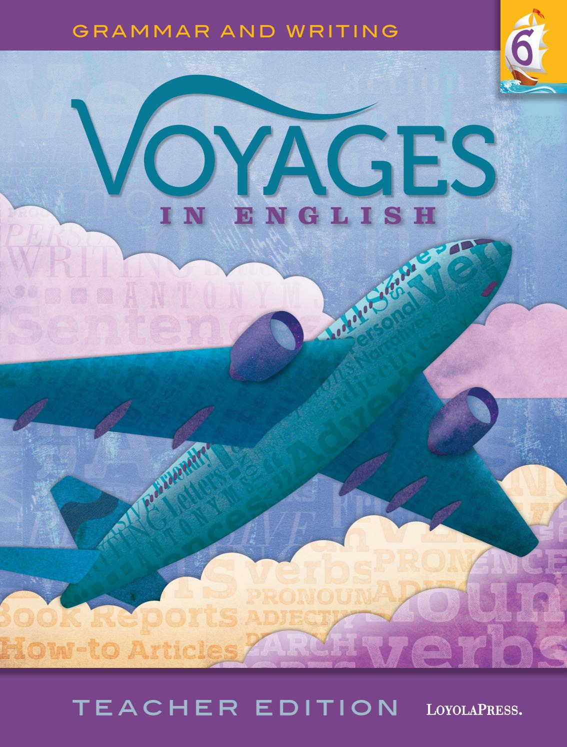 Voyages in English 2018, Teacher Edition, Grade 6 by Loyola Press ...