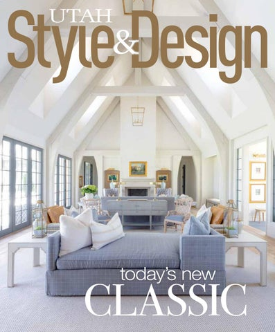 Utah Style And Design.Utah Style Design Fall 2016 By Utah Style Design Issuu
