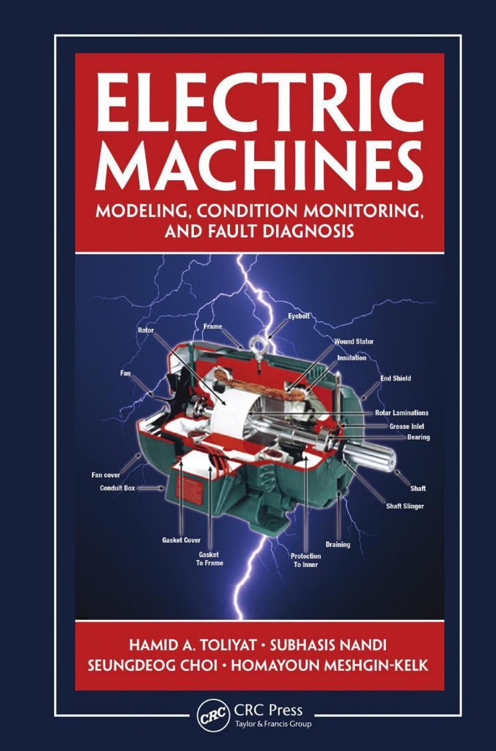 Electric Machines Modeling, Condition Monitoring and Fault Diagnosis