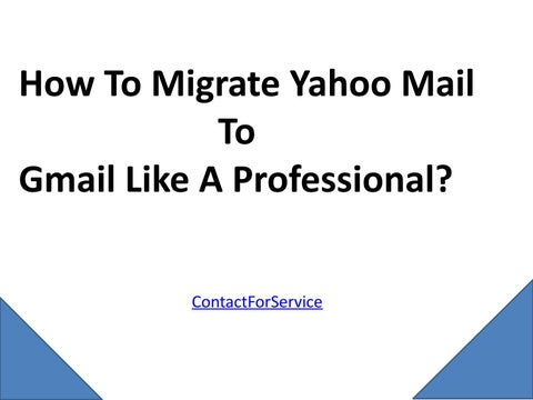 How to migrate yahoo mail to gmail like a professional by