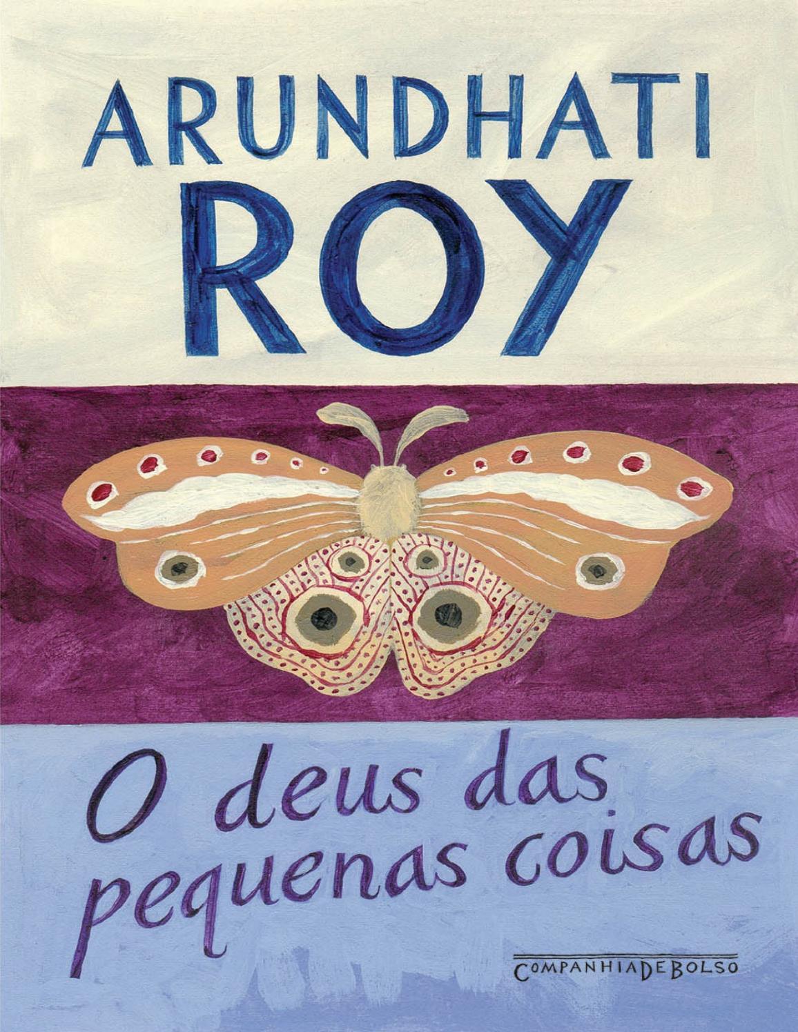 2fdbf8f463a724 O deus das pequenas coisas arundhati roy by Amanda Araújo - issuu