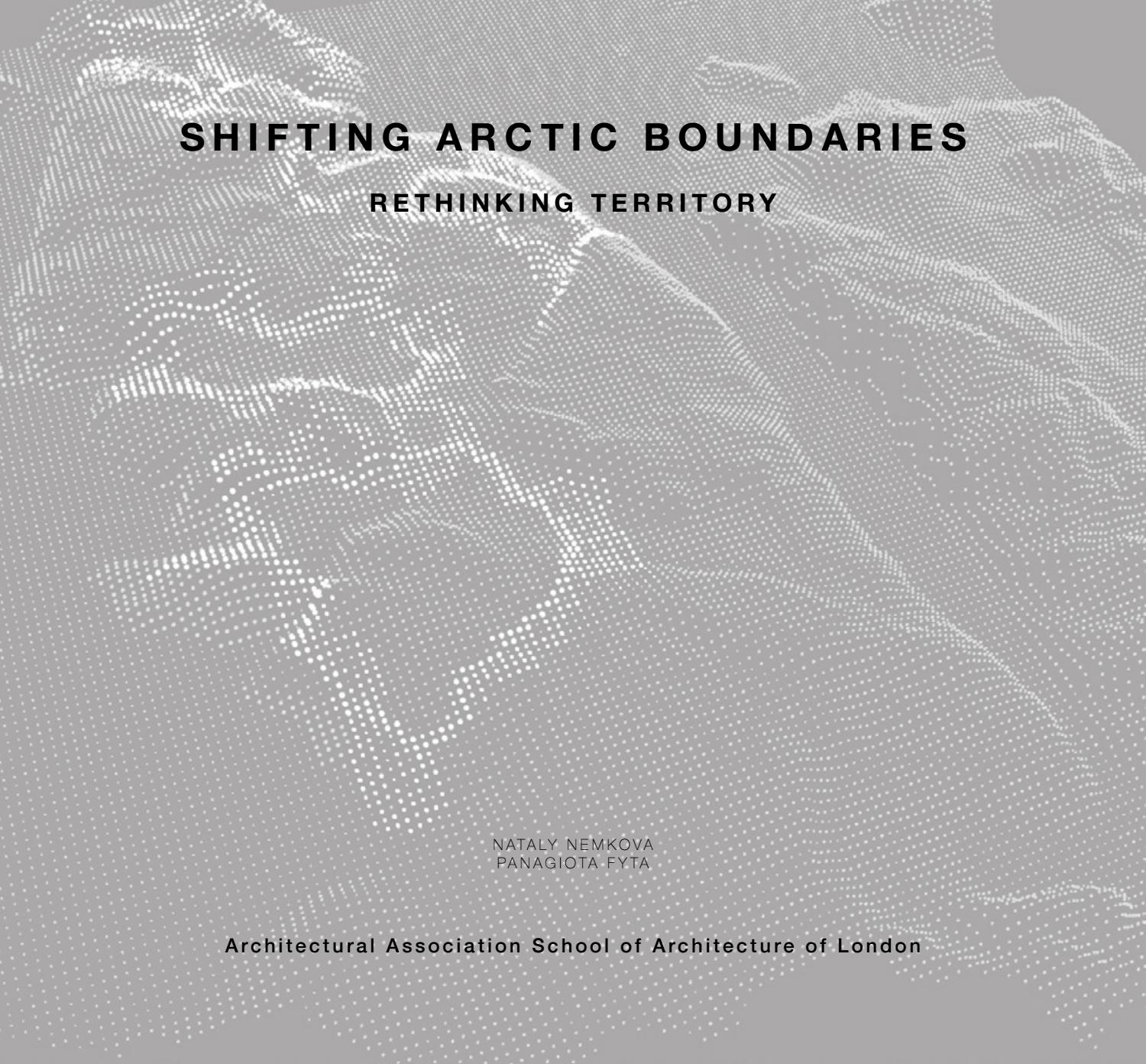Nemkova Fyta Shifting Arctic Boundaries Aalu1516 By Aa Landscape No Disassemble Short Circuit Famous Movie Quotes Pinterest Urbanism March Msc Issuu